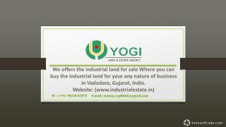 Yogi Reality - Industrial land Estate Agent in Vadodara, Guj
