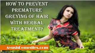 How To Prevent Premature Greying Of Hair With Herbal Treatme