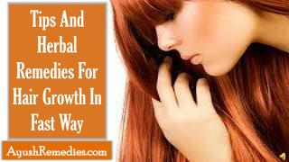 Tips And Herbal Remedies For Hair Growth In Fast Way
