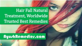 Hair Fall Natural Treatment, Worldwide Trusted Best Remedies