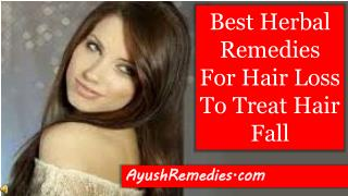 Best Herbal Remedies For Hair Loss To Treat Hair Fall