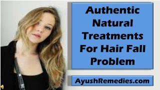 Authentic Natural Treatments For Hair Fall Problem