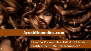 How To Prevent Hair Fall And Dandruff Problem With Natural R
