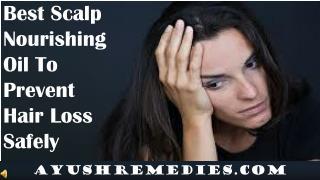 Best Scalp Nourishing Oil To Prevent Hair Loss Safely