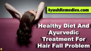 Healthy Diet And Ayurvedic Treatment For Hair Fall Problem
