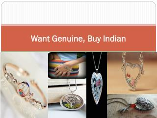 Want Genuine, Buy Indian