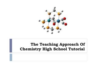 The Teaching Approach Of Chemistry High School Tutorial