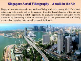 Singapore Aerial Videography – A walk in the Air