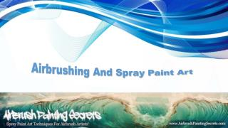 Airbrushing And Spray Paint Art