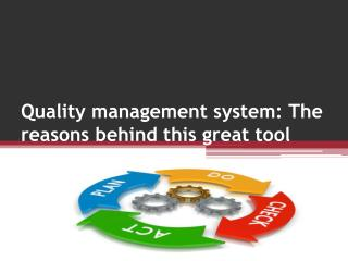 Quality management system The reasons behind this great tool