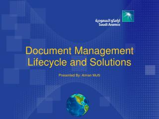 Document Management Lifecycle and Solutions Presented By: Aiman Mufti