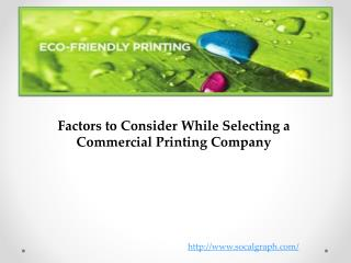Factors to Consider While Selecting a Commercial Printing Co