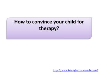 How to convince your child for therapy?
