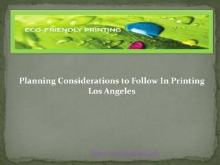 Planning Considerations to Follow In Printing Los Angeles