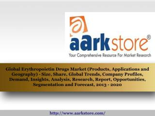 Aarkstore - Global Erythropoietin Drugs Market