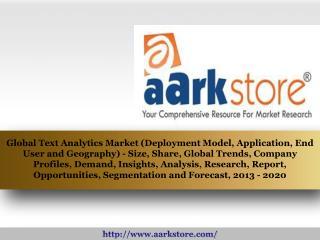 Aarkstore - Global Text Analytics Market