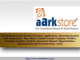 Aarkstore - Global Smartwatch Market