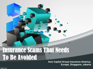 Insurance Scams That Needs To Be Avoided