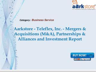 Aarkstore -  Teleflex, Inc. - Mergers & Acquisitions (M&A),