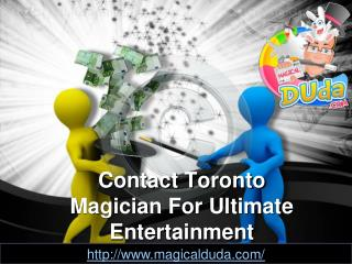 Contact Toronto Magician For Ultimate Entertainment