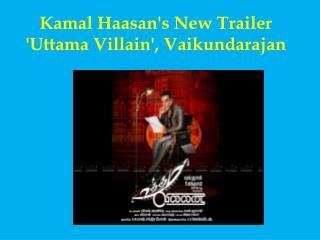 Kamal Haasan's New Trailer 'Uttama Villain', Vaikundarajan