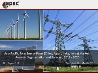 Asia-Pacific Solar Energy Panel (China, Japan, India, Korea)