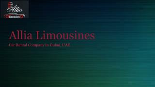 Allia Limousines - Car Rental Company, Dubai