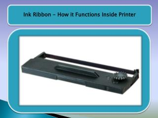 Ink ribbon - How it Functions inside printer
