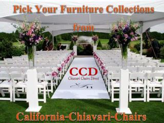 Pick Your Furniture Collections from California-Chiavari-Cha