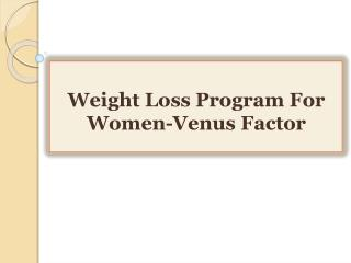 Weight Loss Program For Women-Venus Factor