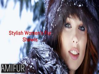 Stylish women's fur shawls