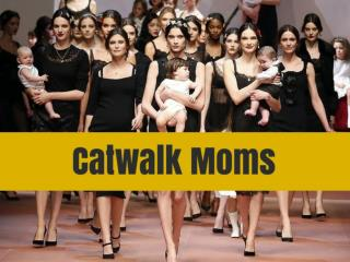 Catwalk Moms