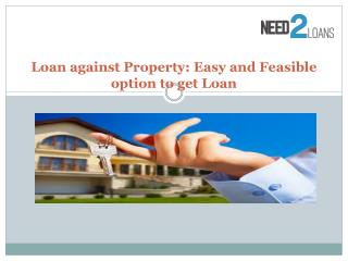 Loan against Property: Easy and Feasible option to get Loan
