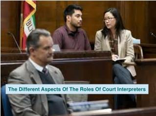The Different Aspects Of The Roles Of Court Interpreters