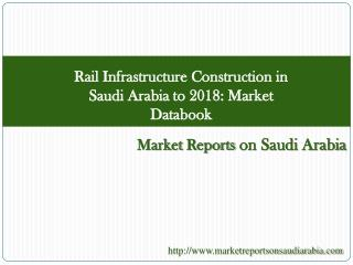Rail Infrastructure Construction in Saudi Arabia to 2018