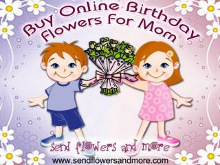 Order Online Happy Birthday Flowers For Mom