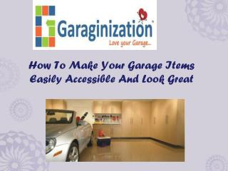 How To Make Your Garage Items Easily Accessible And Look Gre