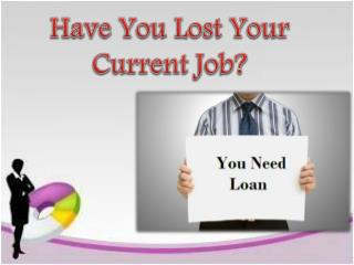Cash Loans For Unemployed Loans To Solve Sudden Fiscal Woes