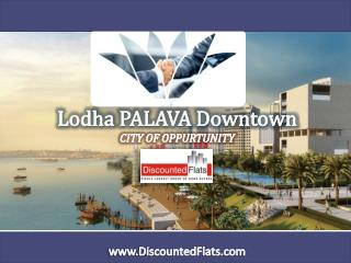 Lodha Palava Downtown Dombivali Thane
