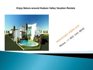 Enjoy Nature around Hudson Valley Vacation Rentals