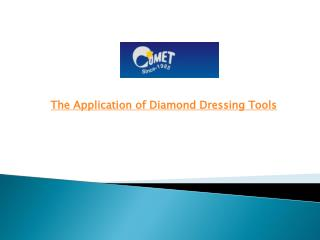 The Application of Diamond Dressing Tools
