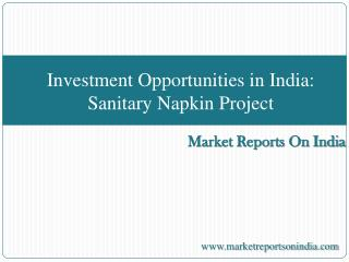 Investment opportunities in india sanitary napkin project
