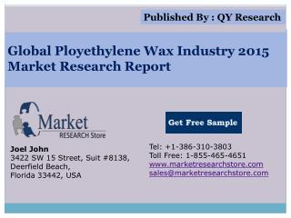 Global Ployethylene Wax Industry 2015 Market Analysis Survey