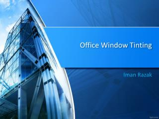 Benefits of office window tinting