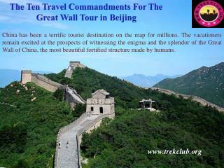 The Ten Travel Commandments For The Great Wall Tour in Beiji