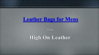 Cheap Leather Bags for Men's - High On Leather