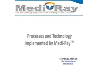 Processes and Technology Implemented by Medi-RayTM