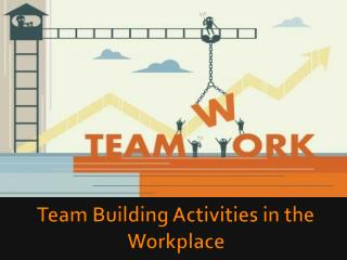 Team Building Activities in the Workplace
