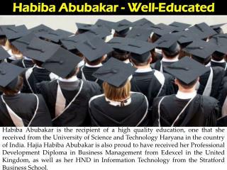 Habiba Abubakar - Well-Educated
