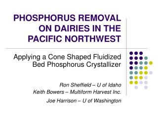 PHOSPHORUS REMOVAL ON DAIRIES IN THE PACIFIC NORTHWEST
